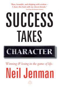 Success Takes Character - Neil Jenman