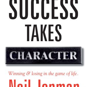 Success Takes Character - Neil Jenman