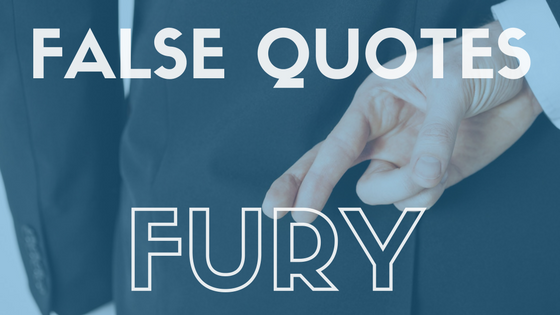 False quotes fury